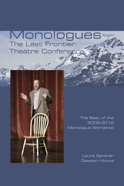 Monologues from The Last Frontier Theatre Conference: Best of 2009 - 2012